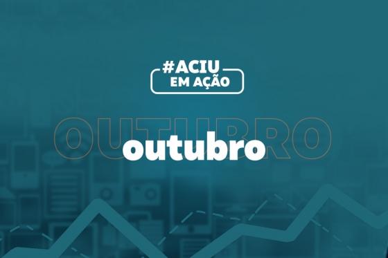 Confira as atividades realizadas pela Aciu no mês de Outubro